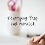 Revamping Blog and Mindset